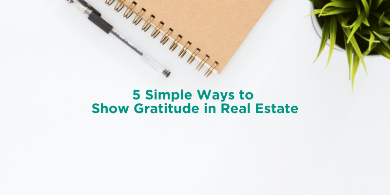 5 Simple Ways to Show Gratitude in Real Estate